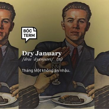 Bóc Term: Dry January là gì mà Gen Z tích cực ủng hộ?