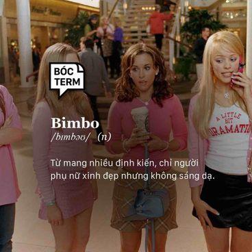 Bóc Term: Định nghĩa lại Bimbo trong thế kỷ 21!