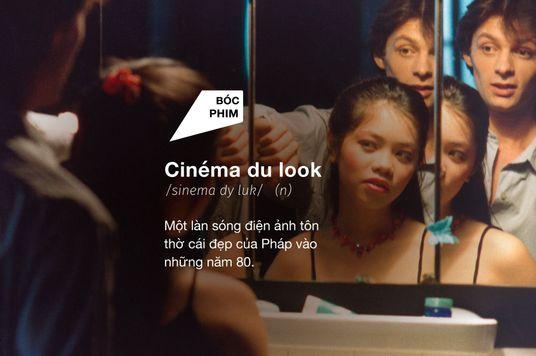 Cinéma Du Look - Bạn có thích những bộ phim đẹp?