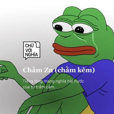 Chữ Với Nghĩa: Chằm Zn là gì mà Gen Z thuộc lòng?