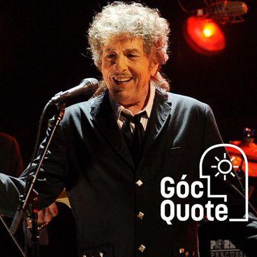 Bob Dylan: Nghệ thuật trước hết phải truyền cảm hứng