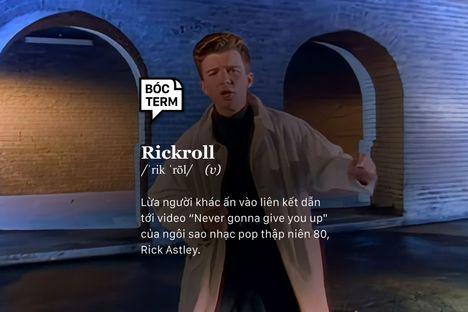 Rickroll - Thêm một cách để biến bạn thành chú hề