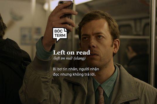Bóc Term: Left on read là gì? Bị bơ tin nhắn, không sao!