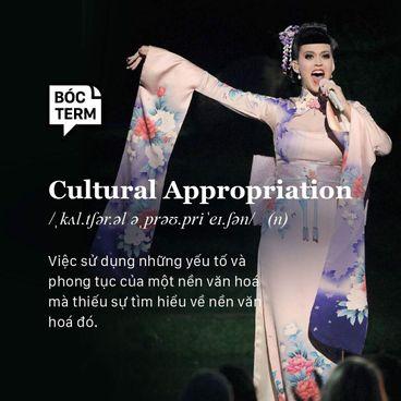 Bóc Term: Cultural appropriation là gì? Câu chuyện đằng sau những chiếc áo dài không quần