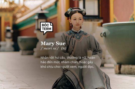 Bóc Term: Mary Sue - Hoàn hảo cũng có tội