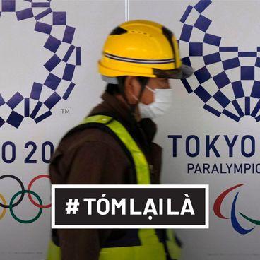 Tóm Lại Là: Liệu Olympics có lại bị hoãn?