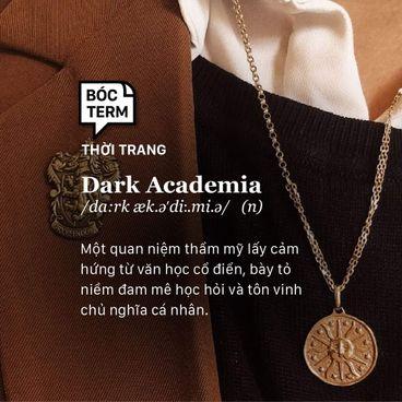 Bóc Term: Dark Academia là gì mà tràn ngập Instagram và TikTok?