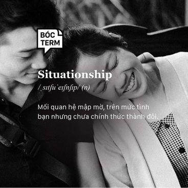 """Bóc Term: Situationship là gì? Bạn và họ có phải một """"cặp đôi hoàn cảnh""""?"""