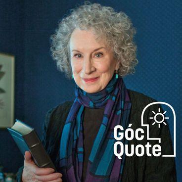 Margaret Atwood: Để tìm ý tưởng mới, hãy biết đặt câu hỏi