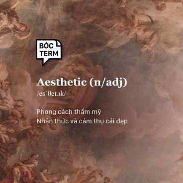 Aesthetic là gì? Bạn thuộc phong cách aesthetic nào?