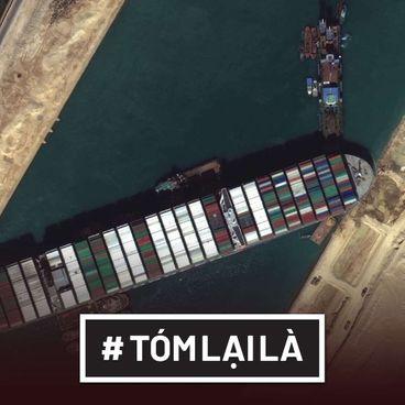 Tóm Lại Là: Tại sao vụ kẹt tàu Ever Given lại ảnh hưởng đến thế giới?