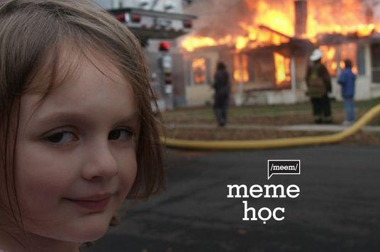 Meme học: Disaster girl - Nửa triệu đô cho một chiếc meme?