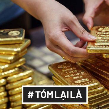 Tóm Lại Là: Tại sao giá vàng lúc lên lúc xuống?