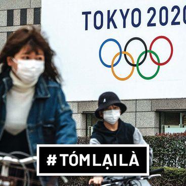Tóm Lại Là: Olympics vẫn diễn ra, chỉ là không phải 2020!