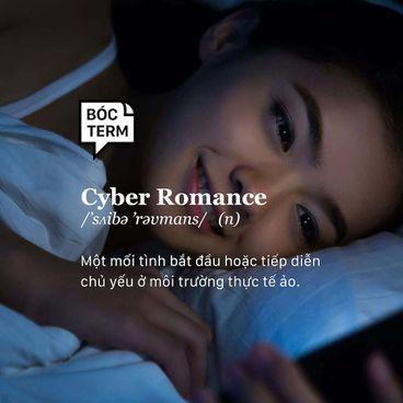 Bóc Term: Cyber romance - Những tình yêu thở bằng Internet